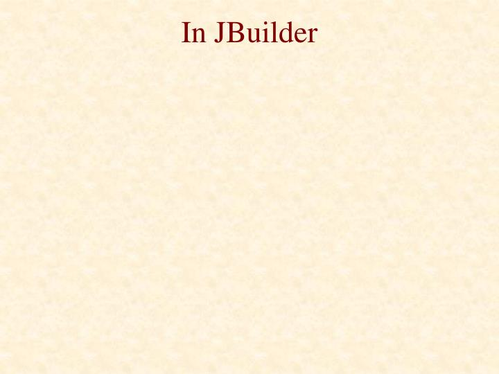 In JBuilder