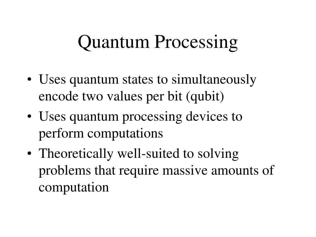 Quantum Processing