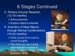 6 stages continued