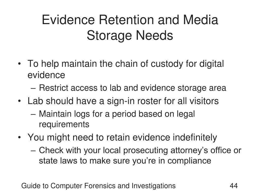 Evidence Retention and Media Storage Needs