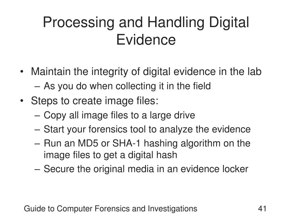 Processing and Handling Digital Evidence