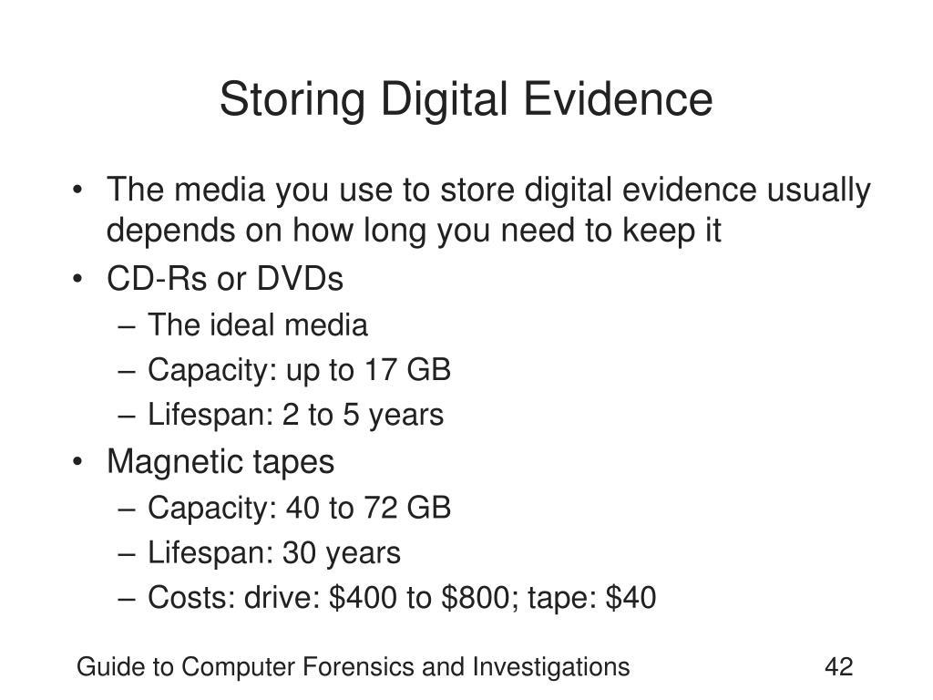 Storing Digital Evidence