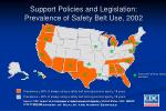 support policies and legislation prevalence of safety belt use 2002