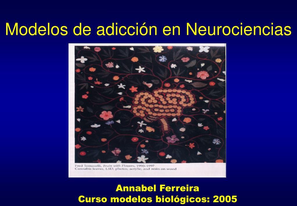 modelos de adicci n en neurociencias l.