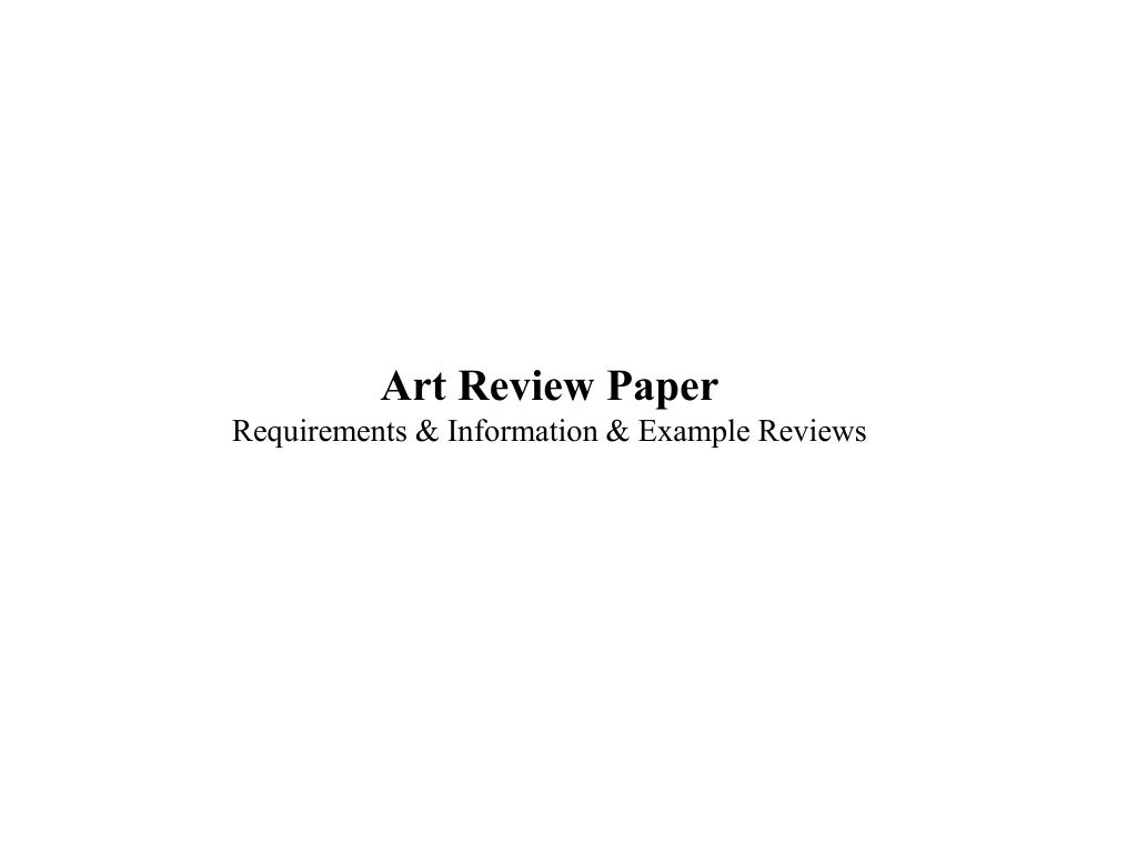 art review paper requirements information example reviews l.