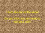 that s the end of the show do you think you are ready to test your skill