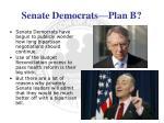 senate democrats plan b