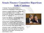 senate finance committee bipartisan talks continue