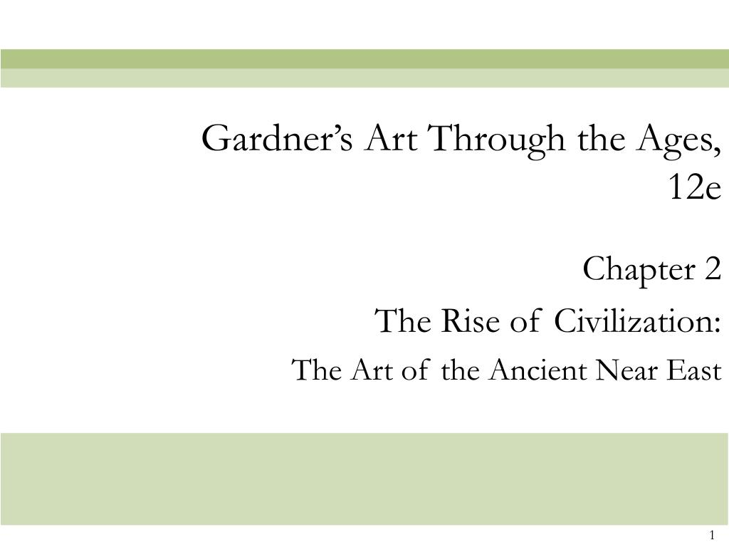 chapter 2 the rise of civilization the art of the ancient near east l.