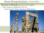 persia persepolis iran ca 521 465 bce