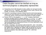 cobb douglas cannot be falsified as long as technical progress is adequately represented