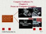 computer confluence 7 e chapter 6 focus on computer graphics17
