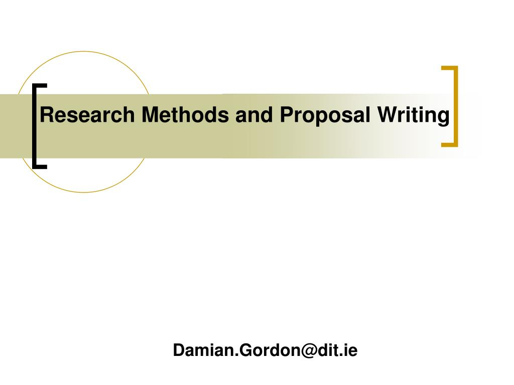 research methods and proposal writing l.