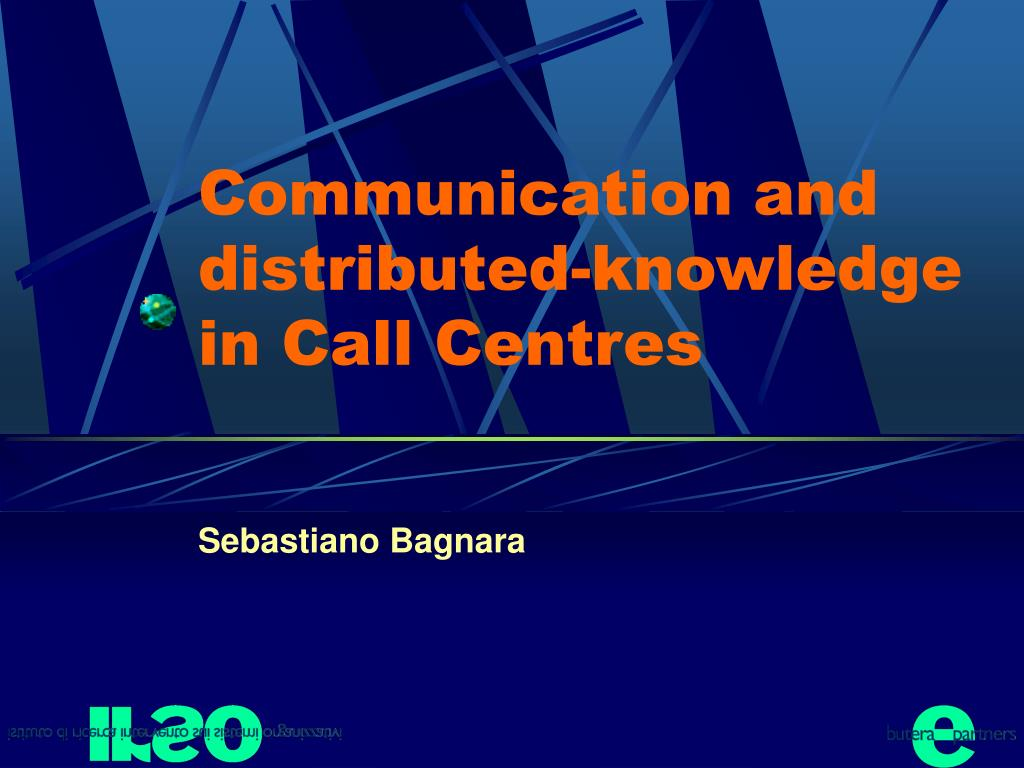 communication and distributed knowledge in call centres l.