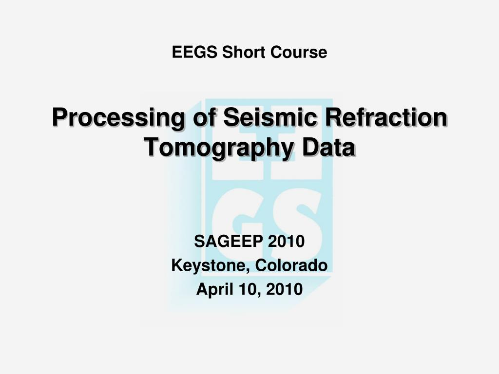 eegs short course processing of seismic refraction tomography data l.