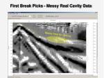 first break picks messy real cavity data