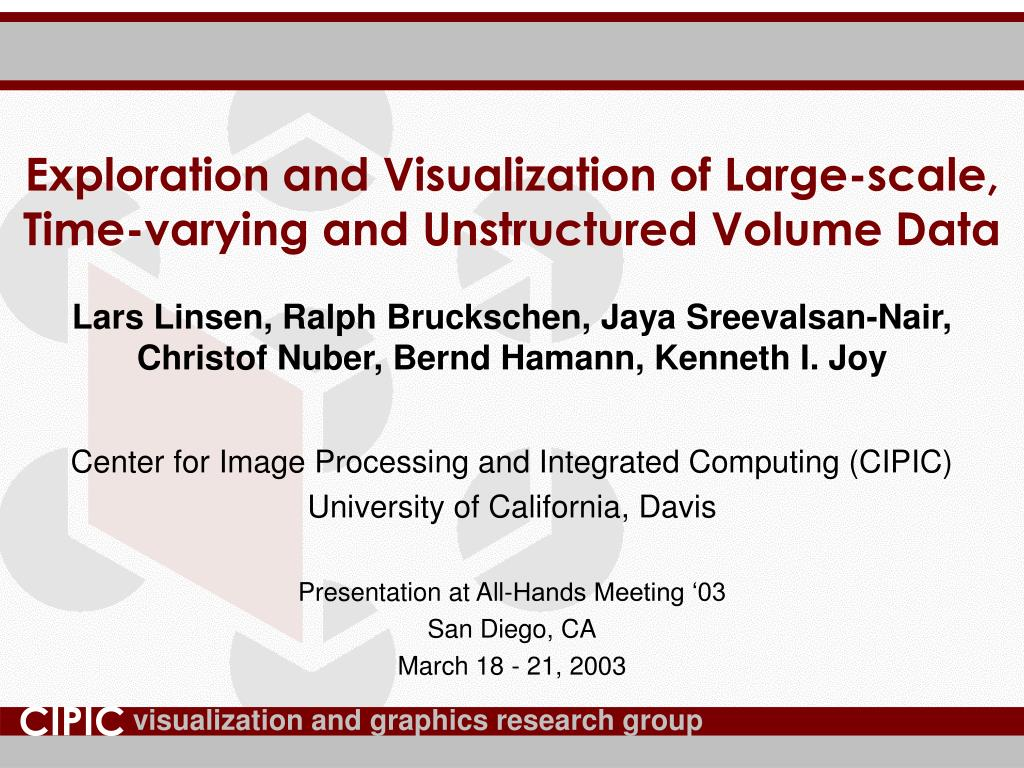 exploration and visualization of large scale time varying and unstructured volume data l.