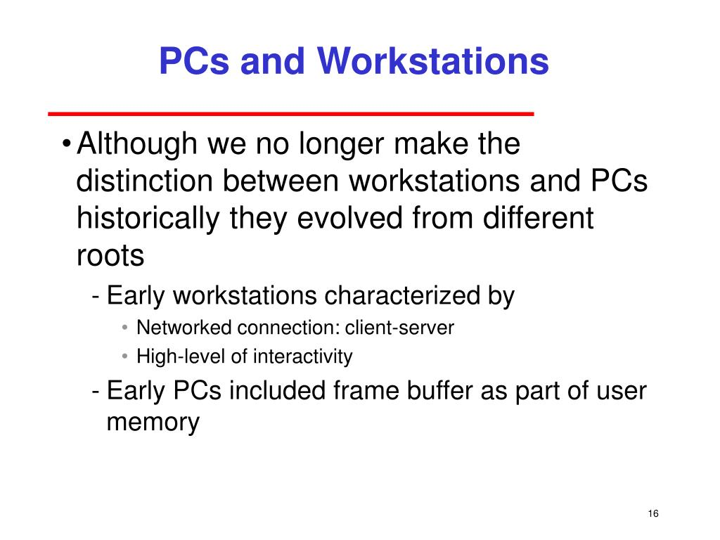 PCs and Workstations