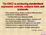 the ercc is producing standardized expression controls analysis tools and protocols