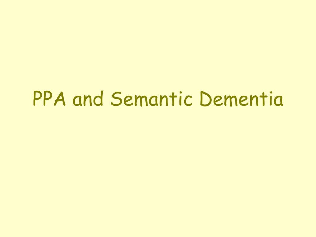 ppa and semantic dementia l.