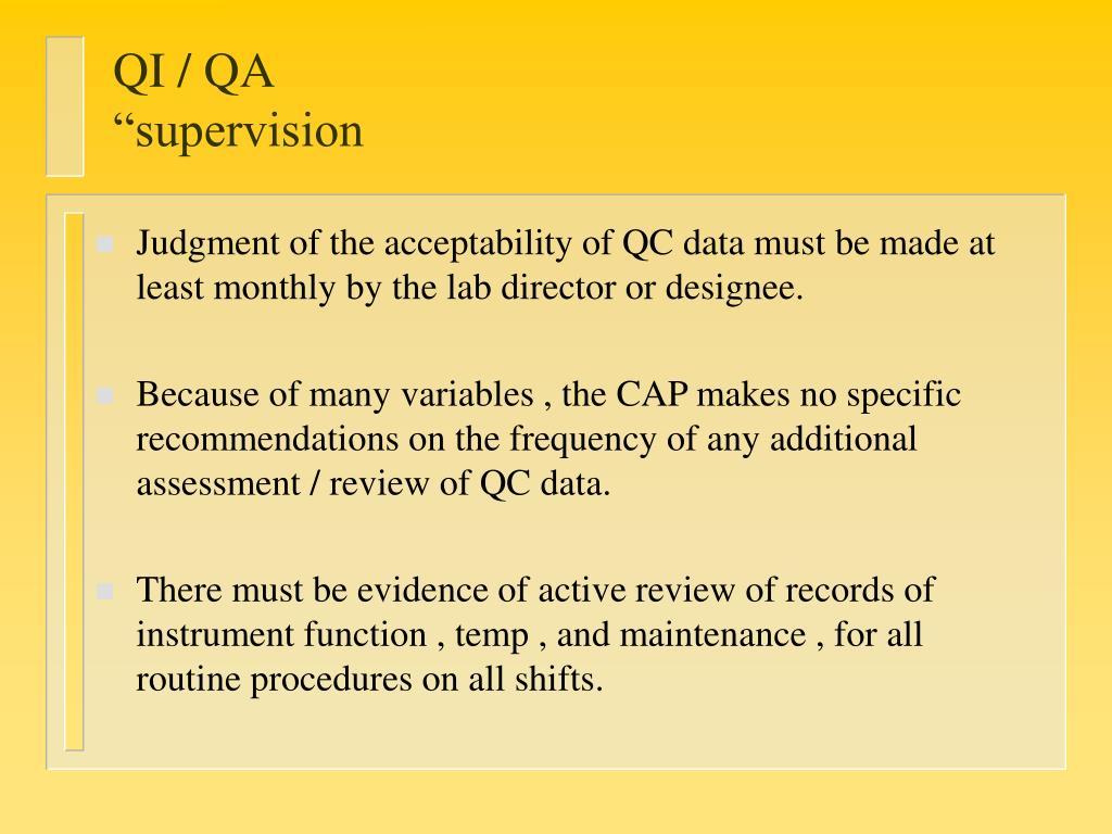 """QI / QA                                                           """"supervision"""