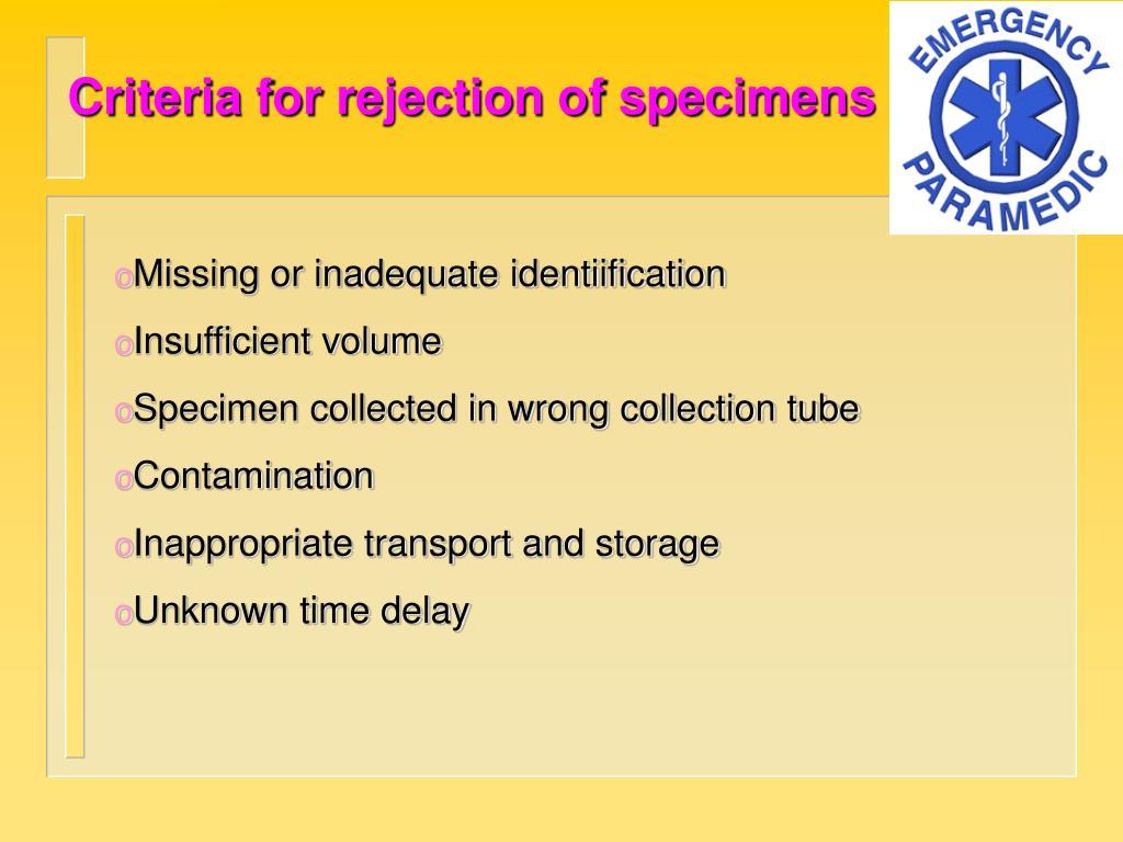 Criteria for rejection of specimens