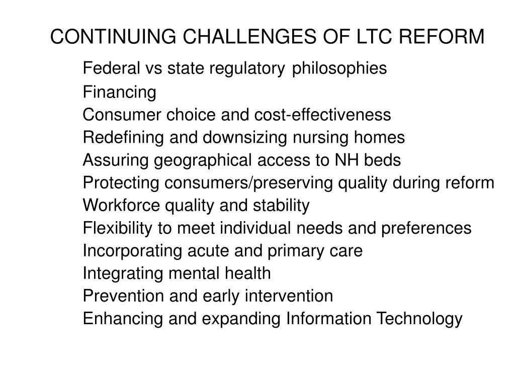 CONTINUING CHALLENGES OF LTC REFORM