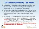 co does not affect pao 2 be aware