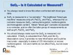 sao 2 is it calculated or measured