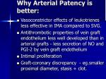 why arterial patency is better