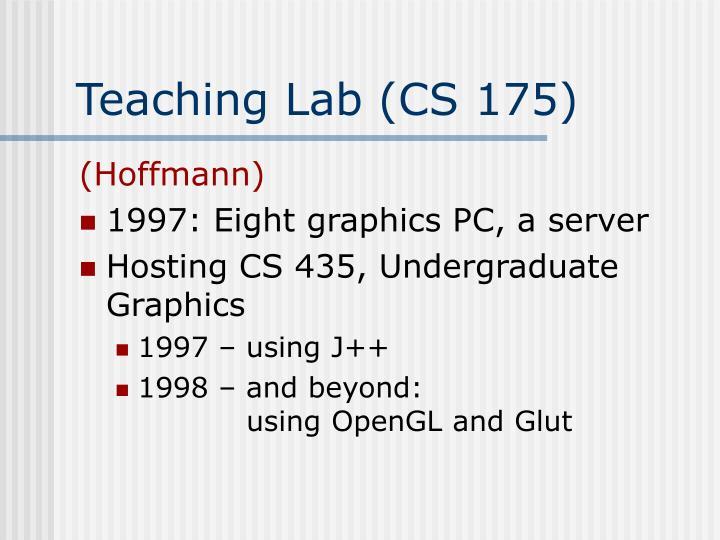Teaching lab cs 175