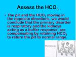 assess the hco 3