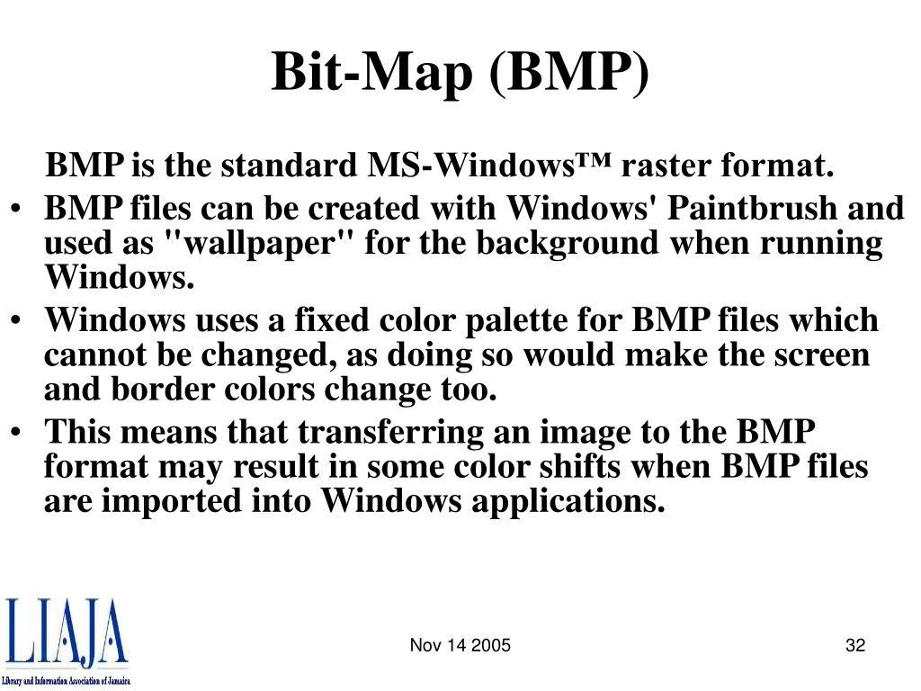 Bit-Map (BMP)