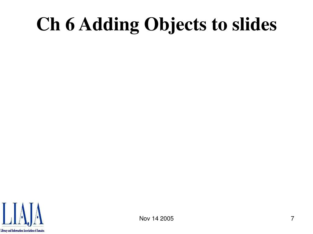 Ch 6 Adding Objects to slides