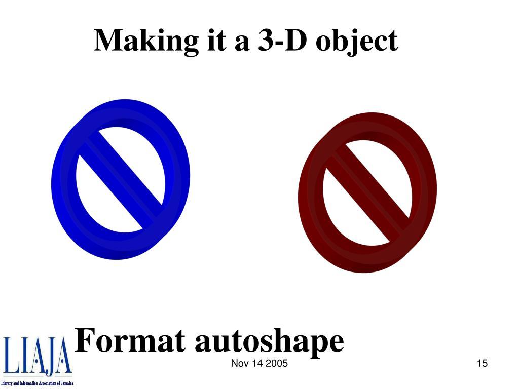 Making it a 3-D object