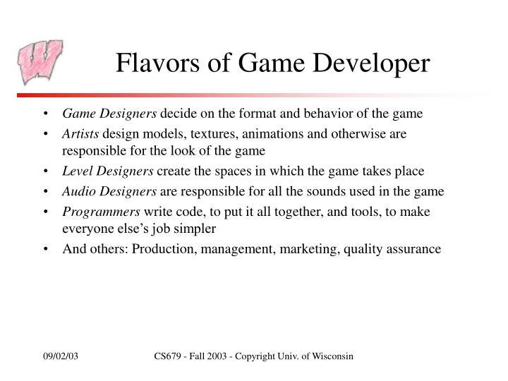 Flavors of Game Developer