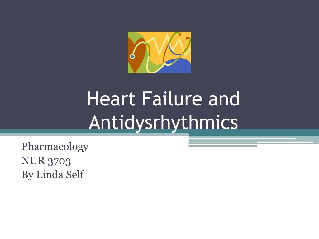 heart failure and antidysrhythmics l.