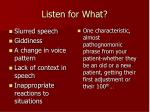 listen for what