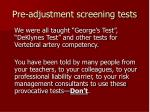 pre adjustment screening tests