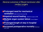adverse outcomes of blood transfusion after cardiac surgery vamvakas et al transfusion 2000
