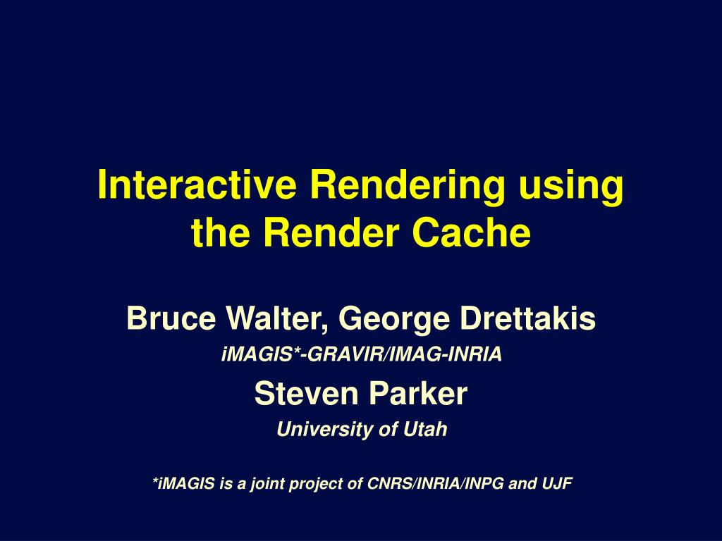 interactive rendering using the render cache l.