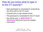 how do you know what to type in to the ct scanner
