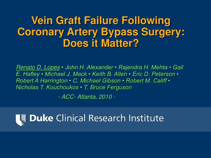 Vein graft failure following coronary artery bypass surgery does it matter