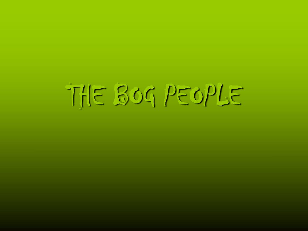 the bog people l.