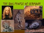 the bog people of germany