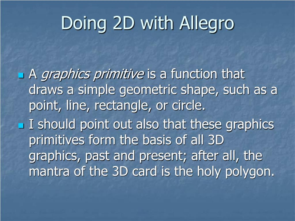 Doing 2D with Allegro