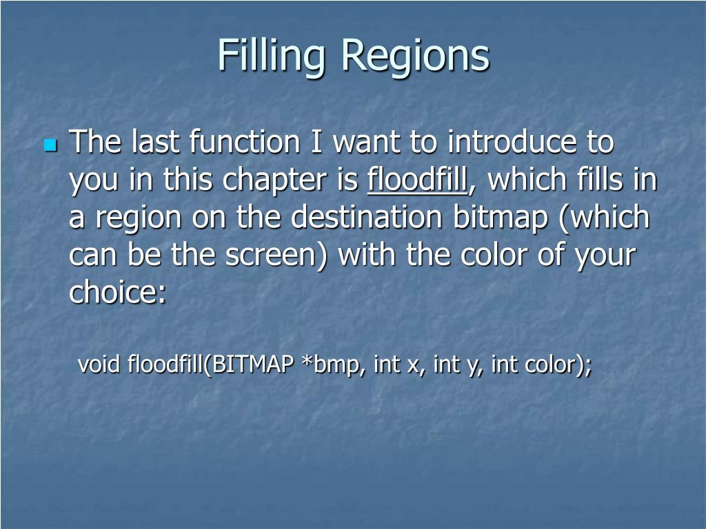 Filling Regions