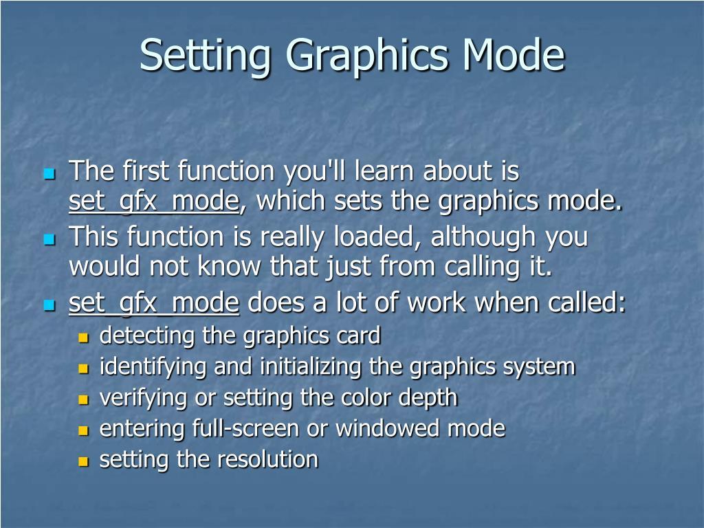 Setting Graphics Mode