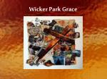 wicker park grace
