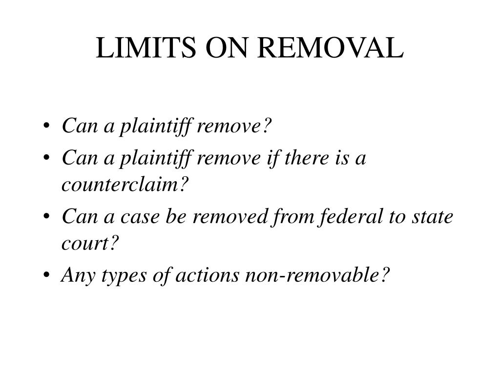 LIMITS ON REMOVAL